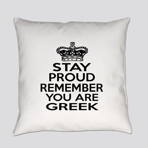 Stay Proud Remember You Are Greek Everyday Pillow