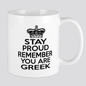 Stay Proud Remember You Are Greek Mug