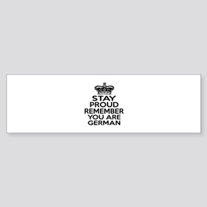 Stay Proud Remember You Are Germa Sticker (Bumper)