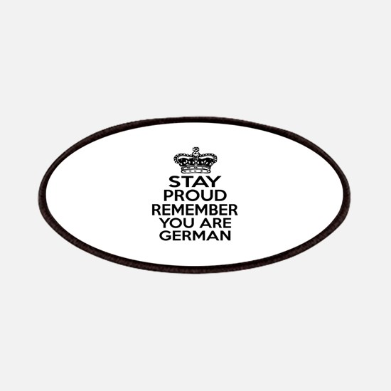 Stay Proud Remember You Are German Patch