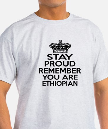 Stay Proud Remember You Are Ethiopia T-Shirt