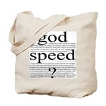 264. god speed ? [black & white} Tote Bag