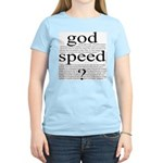 264. god speed ? [black & white} Women's Pink T-Sh