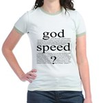 264. god speed ? [black & white} Jr. Ringer T-Shir