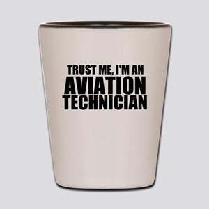 Trust Me, I'm An Aviation Technician Shot Glas