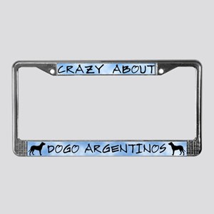 Crazy About Dogo Argentinos License Plate Frame