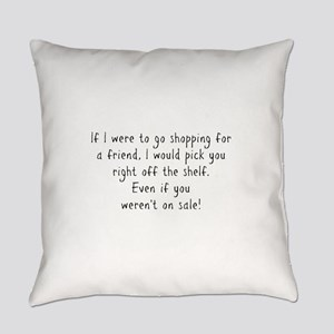 Shopping for a Friend Text Everyday Pillow