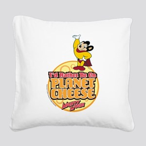 Rather Be on Planet Cheese Square Canvas Pillow