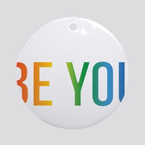 Be You Round Ornament
