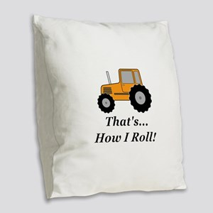 Tractor How I Roll Burlap Throw Pillow