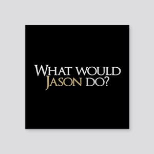 "What Would Jason Do? Square Sticker 3"" x 3"""