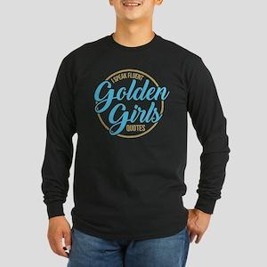 Golden Girls - Fluent Quo Long Sleeve Dark T-Shirt