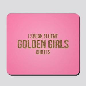 Golden Girls - Fluent Quotes Mousepad