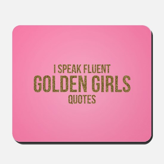 Golden Girls - Fluent Quotes Mousepad