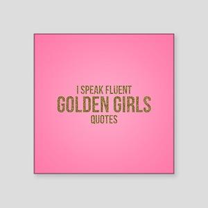 """Golden Girls - Fluent Quote Square Sticker 3"""" x 3"""""""