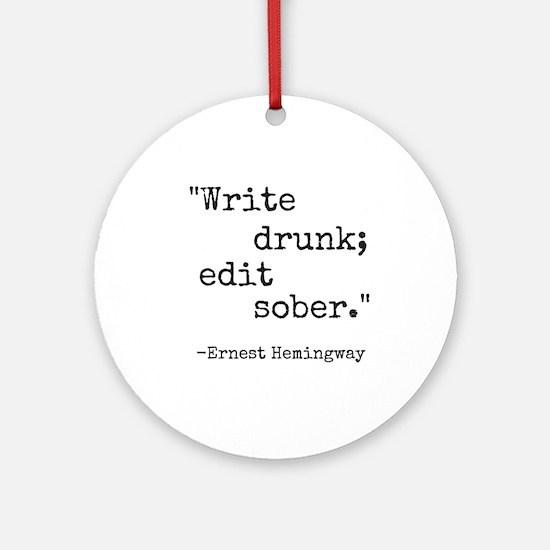 Write Drunk Round Ornament