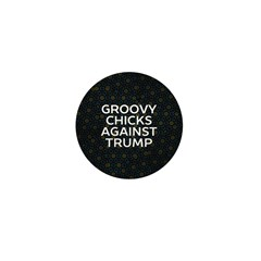 Groovy Chicks Against Trump Mini Button