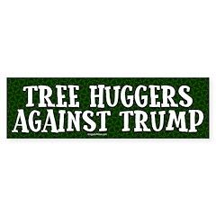 Tree Huggers Against Trump Bumper Bumper Sticker