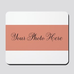 Your Photo Here Mousepad
