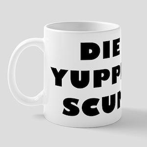 Die Yuppie Scum Mug