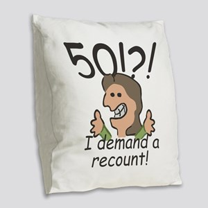Recount 50th Birthday Burlap Throw Pillow