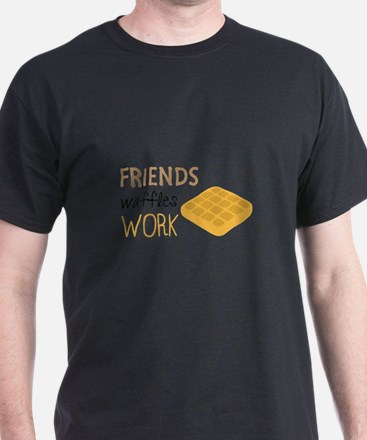 Friends Waffles Work T-Shirt