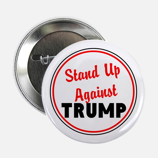 """Stand up against Trump 2.25"""" Button"""