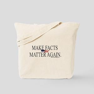 Make Facts Matter Again Tote Bag