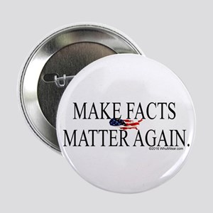 "Make Facts Matter Again 2.25"" Button (10 pack)"
