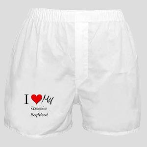 I Love My Romanian Boyfriend Boxer Shorts