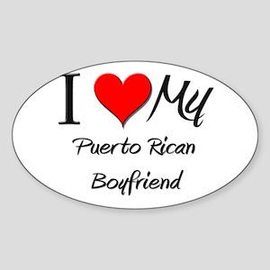 I Love My Puerto Rican Boyfriend Oval Sticker