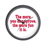 The more you disapprove, the Wall Clock