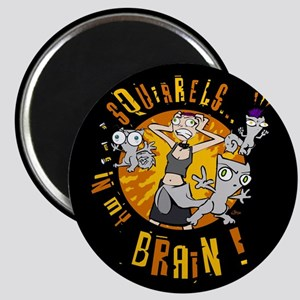 Squirrels In My Brain! Magnet