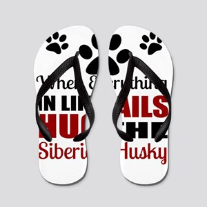Hug The Siberian Husky Flip Flops