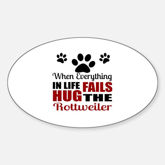 Hug The Rottweiler Sticker (Oval)