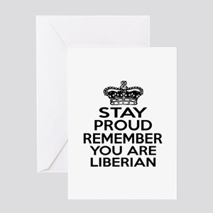Stay Proud Remember You Are Liberian Greeting Card
