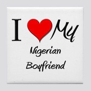 I Love My Nigerian Boyfriend Tile Coaster