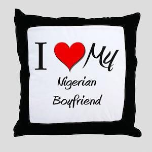 I Love My Nigerian Boyfriend Throw Pillow