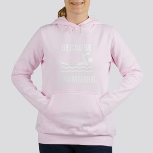 Because Swimming Sweatshirt