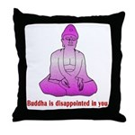 Buddha is Dissapointed Throw Pillow