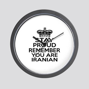 Stay Proud Remember You Are Iranian Wall Clock