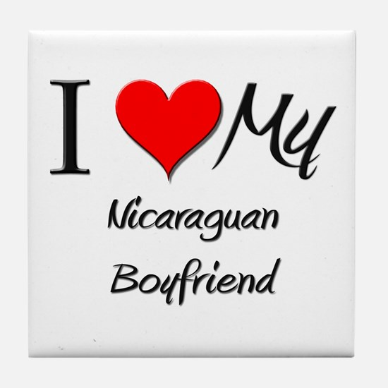 I Love My Nicaraguan Boyfriend Tile Coaster
