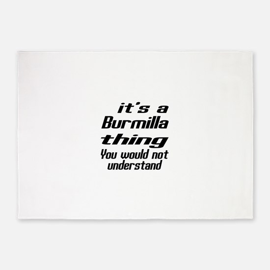 Burmilla Thing You Would Not Unders 5'x7'Area Rug