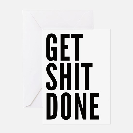 Get Shit Done Greeting Cards