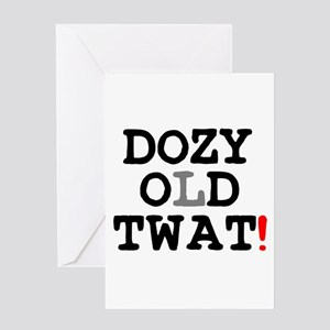DOZY OLD TWAT! Greeting Cards
