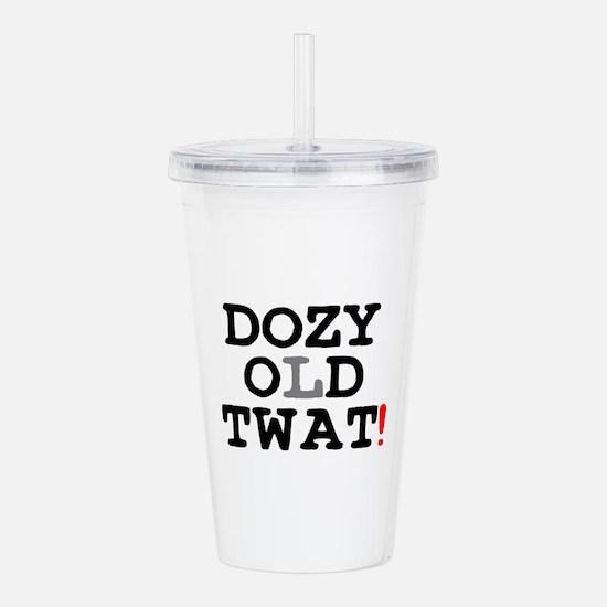 DOZY OLD TWAT! Acrylic Double-wall Tumbler