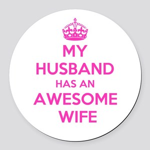 mu husband has an awesome wife Round Car Magnet