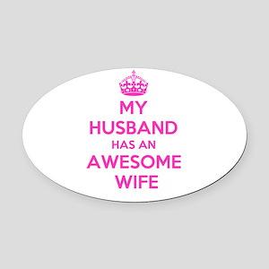 mu husband has an awesome wife Oval Car Magnet