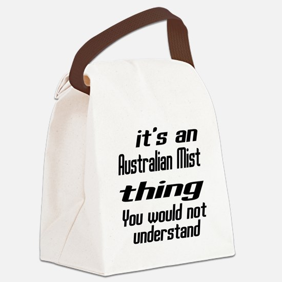 Australian Mist Thing You Would N Canvas Lunch Bag