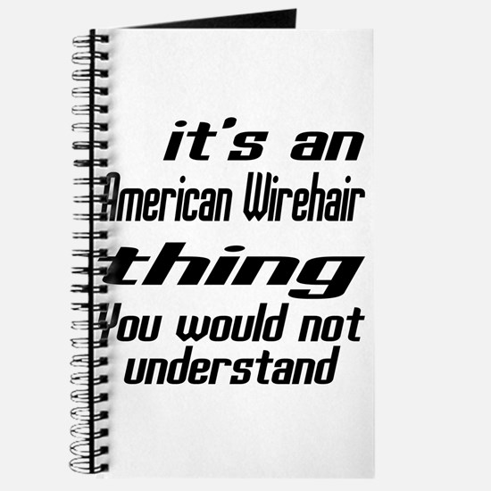 American Wirehair Thing You Would Not Unde Journal